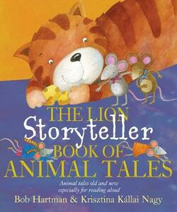 The Lion Storyteller Book of Animal Tales - Bob Hartman - cover