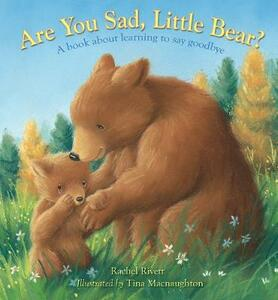 Are You Sad, Little Bear?: A book about learning to say goodbye - Tina MacNaughton - cover