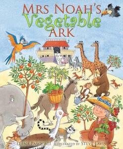 Mrs. Noah's Vegetable Ark - Elena Pasqualie - cover