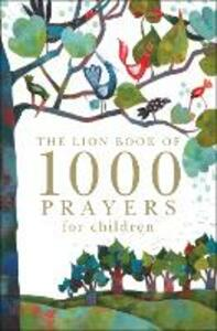 The Lion Book of 1000 Prayers for Children - Lois Rock - cover