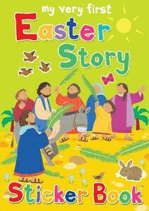 My Very First Easter Story Sticker Book - Lois Rock - cover
