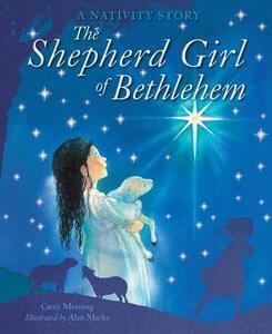 The Shepherd Girl of Bethlehem: A Nativity Story - Carey Morning - cover