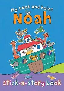 My Look and Point Noah Stick-a-Story Book - Christina Goodings - cover
