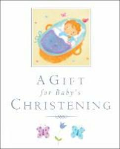 A Gift for Baby's Christening - Lois Rock - cover