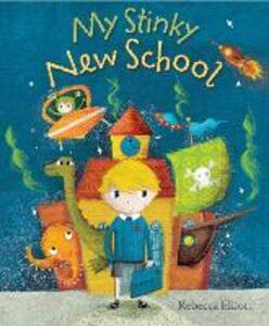 My Stinky New School - Rebecca Elliott - cover