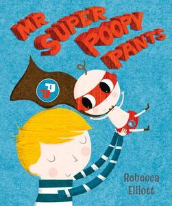 Mr Super Poopy Pants - Rebecca Elliott - cover