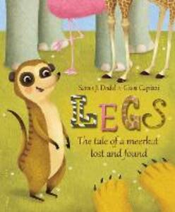 Legs: The tale of a meerkat lost and found - Sarah J. Dodd - cover