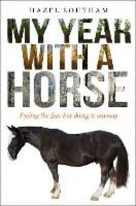 My Year With a Horse: Feeling the fear but doing it anyway - Hazel Southam - cover