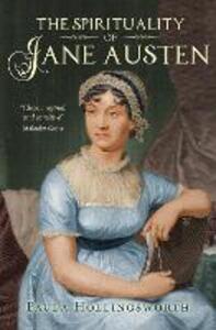 The Spirituality of Jane Austen - Paula Hollingsworth - cover