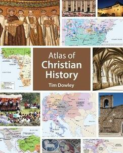 Atlas of Christian History - Tim Dowley - cover