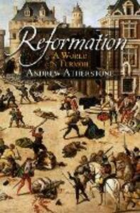Reformation: A world in turmoil - Andrew Atherstone - cover