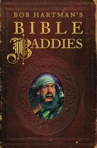 Bob Hartman's Bible Baddies - Bob Hartman - cover