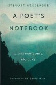 A Poet's Notebook: with new poems, obviously - Stewart Henderson - cover
