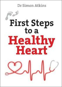 First Steps to a Healthy Heart - Simon Atkins - cover