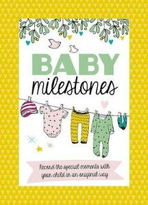 Baby Milestone Cards: Record the special moments with you child in an original way - Lenneke den Hertog - cover