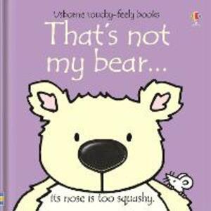 That's Not My Bear - Fiona Watt,Rachel Wells - cover
