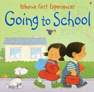 Usborne First Experiences Going To School - Anna Civardi - cover