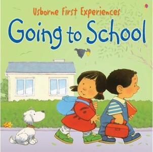 Usborne First Experiences Going To School Mini Edition - Anna Civardi - cover