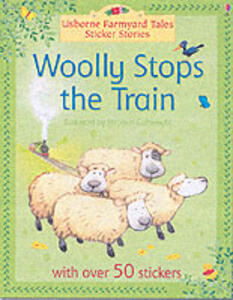 Woolly Stops the Train - Heather Amery - cover