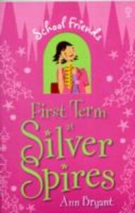 First Term at Silver Spires - Ann Bryant - cover