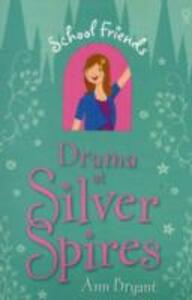 Drama at Silver Spires - Ann Bryant - cover