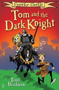 Tom and the Dark Knight - Tony Bradman - cover