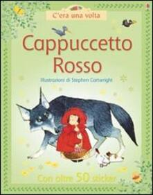 Cappuccetto Rosso - Heather Amery,Stephen Cartwright,Laura Howell - copertina