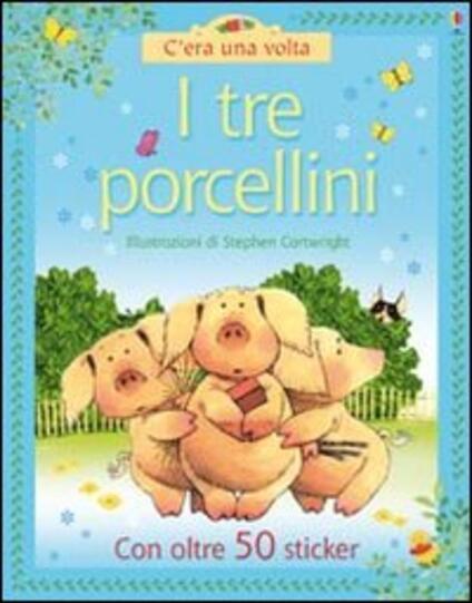I tre porcellini - Heather Amery,Laura Howell,Stephen Cartwright - copertina