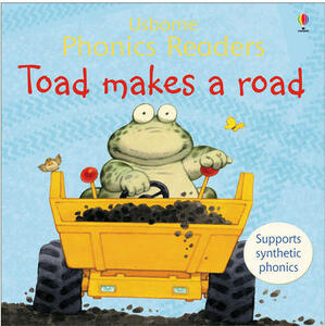 Toad Makes A Road Phonics Reader - cover