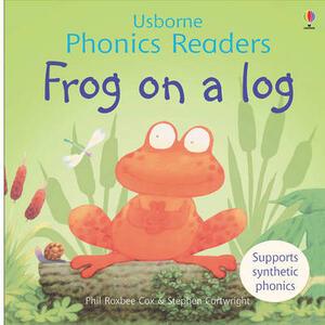 Frog On A Log Phonics Reader - cover