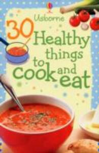 30 Healthy Things to Make and Cook - Rebecca Gilpin - cover