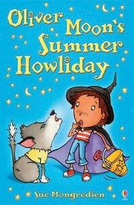 Oliver Moon's Summer Howliday - Sue Mongredien - cover