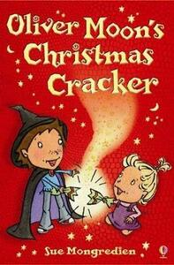 Oliver Moon and the Christmas Cracker - Sue Mongredien - cover