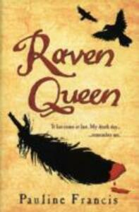 The Raven Queen - Pauline Francis - cover