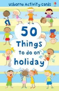 50 Things To Do On A Holiday Activity Cards - Fiona Watt - cover