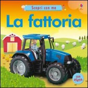 La fattoria - Felicity Brooks,Jo Litchfield - copertina