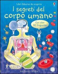 I segreti del corpo umano - Katie Daynes,Colin King - copertina