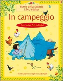 In campeggio - Heather Amery,Stephen Cartwright - copertina