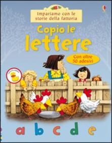 Copio le lettere - Heather Amery,Stephen Cartwright - copertina
