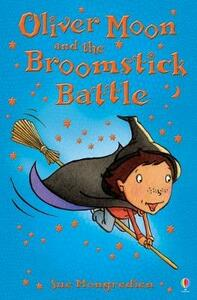 Oliver Moon and the Broomstick Battle - Sue Mongredien - cover