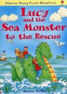 Lucy and the Sea Monster to the Rescue - Emma Fischel,Karen Dolby - cover