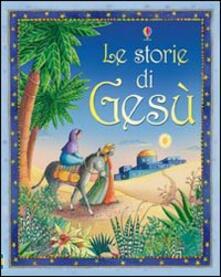 Le storie di Gesù. Mini - Heather Amery,Linda Edwards - copertina