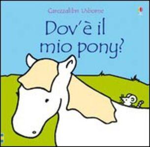 Foto Cover di Dov'è il mio pony?, Libro di Fiona Watt, edito da Usborne Publishing