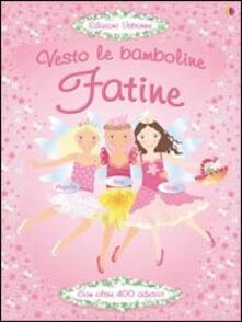 Fatine. Con adesivi. Ediz. illustrata - Fiona Watt,Vici Leyhane,Stella Baggott - copertina