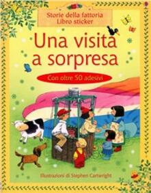 Una visita a sorpresa. Con adesivi. Ediz. illustrata - Heather Amery,Stephen Cartwright - copertina