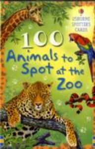 100 Animals to Spot at the Zoo - Philip Clarke - cover