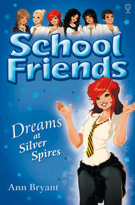School Friends: Dreams at Silver Spires - Ann Bryant - cover