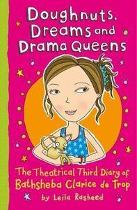 Doughnuts, Dreams and Drama Queens: The Theatrical Third Day of Bathsheba Clarice de Trop! - Leila Rasheed - cover