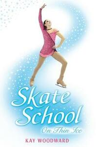 Skate School: On Thin Ice - Kay Woodward - cover