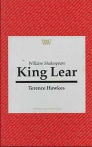 """William Shakespeare: """"King Lear"""" - Terence Hawkes - cover"""